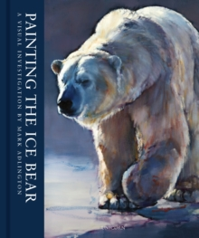 Painting the Ice Bear : A Visual Investigation by Mark Adlington, Hardback Book