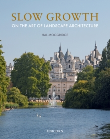 Slow Growth : On the Art of Landscape Architecture, Hardback Book