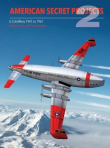 American Secret Projects Vol 2 : Airlifters, Hardback Book