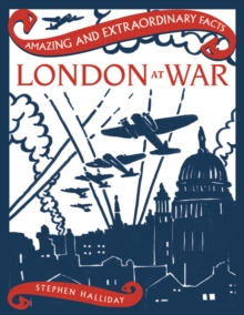 Amazing & Extraordinary Facts: London at War, Hardback Book