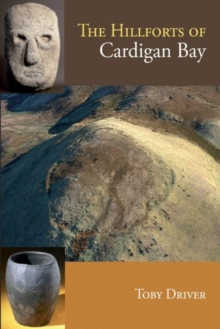The Hillforts of Cardigan Bay, Paperback Book