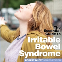 Irritable Bowel Syndrome : The Essential Guide, Paperback / softback Book