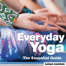 Everyday Yoga : The Essential Guide, Paperback / softback Book