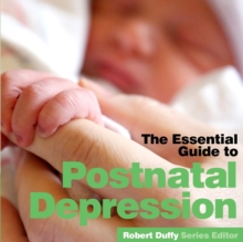 Post Natal Depression : The Essential Guide, Paperback / softback Book