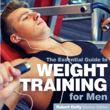 Weight Training for Men : The Essential Guide, Paperback / softback Book