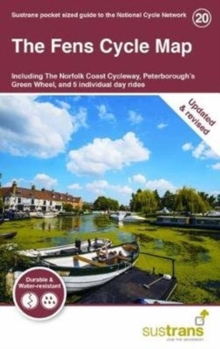 The Fens Cycle Map : Including The Norfolk Coast Cycleway, Peterborough's Green Wheel and 5 individual day rides, Sheet map, folded Book
