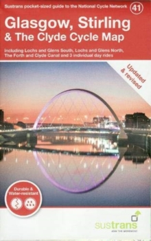 Glasgow, Stirling & The Clyde Cycle Map : Including Lochs and Glens South, Lochs and Glens North, The Forth and Clyde Canal and 3 individual day rides, Sheet map Book