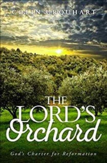 The Lord's Orchard : God'scharter for Reformation, Paperback Book
