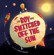 The Boy Who Switched off the Sun, Paperback Book