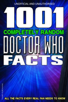 1001 Completely Random Doctor Who Facts, Paperback Book