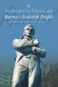 Immortal Memory : Burns and the Scottish People, Paperback Book