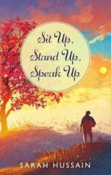 Sit Up, Stand Up, Speak Up : An Emotional Short Story Collection, Paperback / softback Book