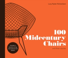 100 Midcentury Chairs : And Their Stories, Hardback Book