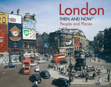 London Then and Now - People and Places, Hardback Book