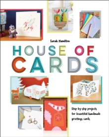 House of Cards : Step-by-step projects for beautiful handmade greetings cards, Hardback Book