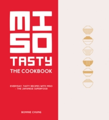 Miso Tasty : Everyday, Tasty Recipes with Miso - The Japanese Superfood, Hardback Book