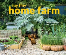 My Tiny Home Farm : Simple ideas for small spaces, Hardback Book