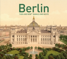 Berlin Then and Now (R) : Damals und Heute, Hardback Book