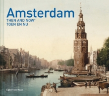 Amsterdam Then and Now (R), Hardback Book