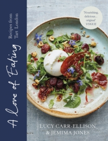 A Love of Eating : Recipes from Tart London, Hardback Book