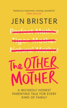 The Other Mother : A wickedly honest parenting tale for every kind of family, Hardback Book