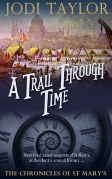 A Trail Through Time : The Chronicles of St. Mary's series, Paperback Book