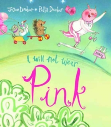 I Will Not Wear Pink, Paperback / softback Book