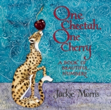 One Cheetah, One Cherry : A Book of Beautiful Numbers, Hardback Book