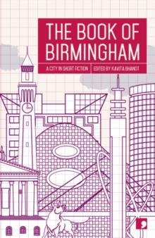 The Book of Birmingham : A City in Short Fiction, Paperback / softback Book