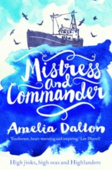 Mistress and Commander : High Jinks, High Seas and Highlanders, Paperback Book