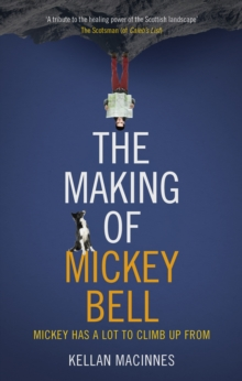 The Making of Mickey Bell, Paperback Book