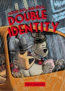 Good Dog Bad Dog: Double Identity, Paperback / softback Book