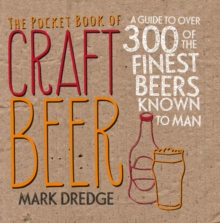 The Pocket Book of Craft Beer : A Guide to Over 300 of the Finest Beers Known to Man, Paperback Book