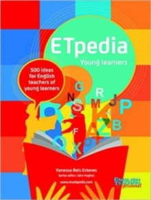 ETpedia Young Learners : 500 Ideas for English Teachers of Young Learners, Spiral bound Book