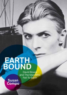 Earthbound : David Bowie and the Man Who Fell to Earth, Paperback Book