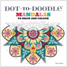 Dot-to-Doodle : Mandalas to Draw and Colour, Paperback Book