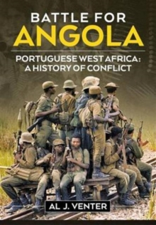 Battle for Angola : The End of the Cold War in Africa c 1975-89, Hardback Book
