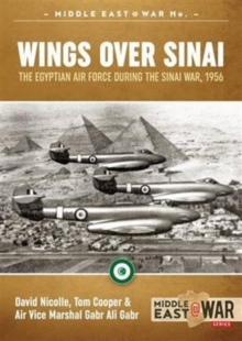 Wings Over Sinai : The Egyptian Air Force During the Sinai War, 1956, Paperback / softback Book