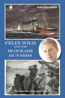 Felix Wild and the Blockade Runners, Paperback / softback Book