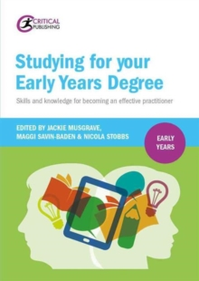 Studying for Your Early Years Degree : Skills and knowledge for becoming an effective early years practitioner, Paperback / softback Book