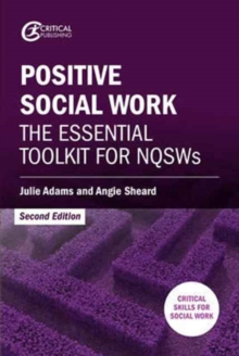 Positive Social Work : The Essential Toolkit for NQSWs, Paperback / softback Book