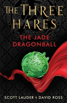 The Three Hares: The Jade Dragonball, Paperback / softback Book