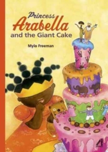 Princess Arabella and the Giant Cake, Paperback / softback Book