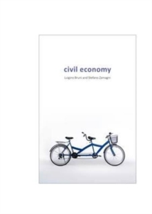 The Civil Economy : Another Idea of the Market, Paperback Book
