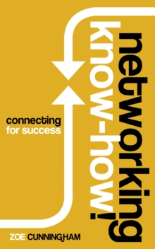 Networking Know-How : Connecting for Success, Paperback / softback Book