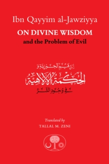 Ibn Qayyim al-Jawziyya on Divine Wisdom and the Problem of Evil, Paperback Book