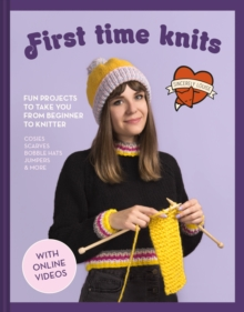 First Time Knits : Fun projects to take you from beginner to knitter, Hardback Book