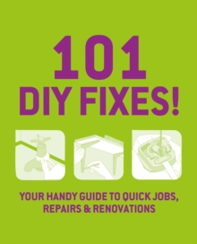 101 DIY Fixes! : Your guide to quick jobs, repairs and renovations, EPUB eBook