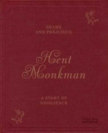 Kent Monkman : Shame and Prejudice, a Story of Resilience, Paperback / softback Book