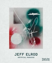 Jeff Elrod : Artificial Paradise, Hardback Book